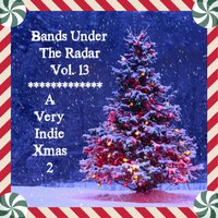 Bands Under the Radar, Vol. 13: A Very Indie Xmas 2 — сборник