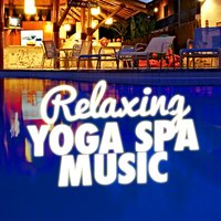 Relaxing Yoga Spa Music — Yoga, Relaxing Music, Spa & Spa, Relaxing Music|Spa & Spa|Yoga