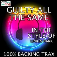 Guilty All The Same — 100% Backing Trax
