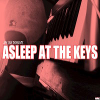 Asleep at the Keys — Jay Cue