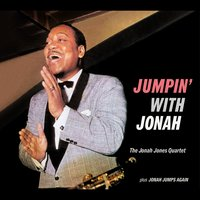 Jonah Jones Masterworks. Jumpin' with Jonah / Jonah Jumps Again — Hank Jones, Jonah Jones, Teddy Brannon, George Rhodes, John Brown, Pops Foster