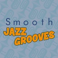 Smooth Jazz Grooves — Groove Chill Out Players, Islands in the sun, The Smooth Jazz Players, Groove Chill Out Players|Islands In The Sun|The Smooth Jazz Players