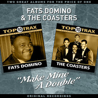 """Make Mine A Double"" - Two Great Albums For The Price Of One — The Coasters, Fats Domino"