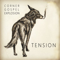 Tension — Corner Gospel Explosion