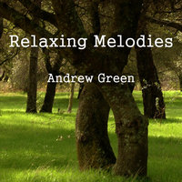 Relaxing Melodies — Andrew Green