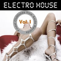 Electro House Vol.1 Electro And Minimal Guide For House Clubbers — сборник
