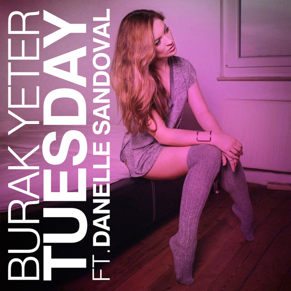 Burak Yeter - Tuesday feat. Danelle Sandoval (Tom Sparks & Pierre Maddox Bootleg)