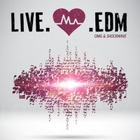 OMG & Shockwave Presents: Live.Love.Edm — сборник