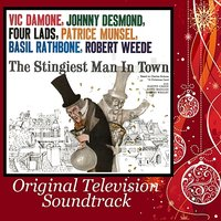 The Stingiest Man In Town - Original Television Soundtrack — Vic Damone, Johnny Desmond, Robert Weede, The Four Lads, Patrice Munsel