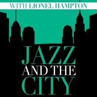 Jazz and the City with Lionel Hampton — Lionel Hampton