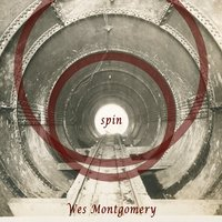 Spin — Wes Montgomery