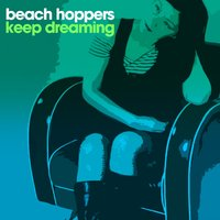 Keep Dreaming — Beach Hoppers