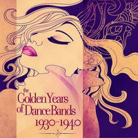 The Golden Years of Dance Bands 1930 - 1940 — сборник