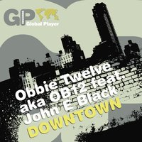 Downtown — John E Black, Obbie Twelve aka OB12