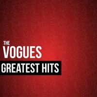 The Vogues Greatest Hits — The Vogues