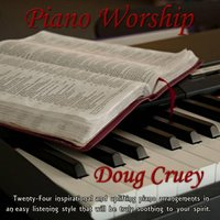 Piano Worship — Doug Cruey