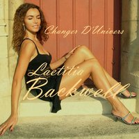 Changer D'Univers — Laetitia Backwell