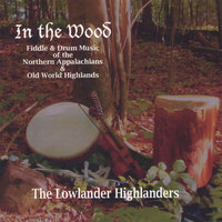 In The Wood — Lowlander Highlanders