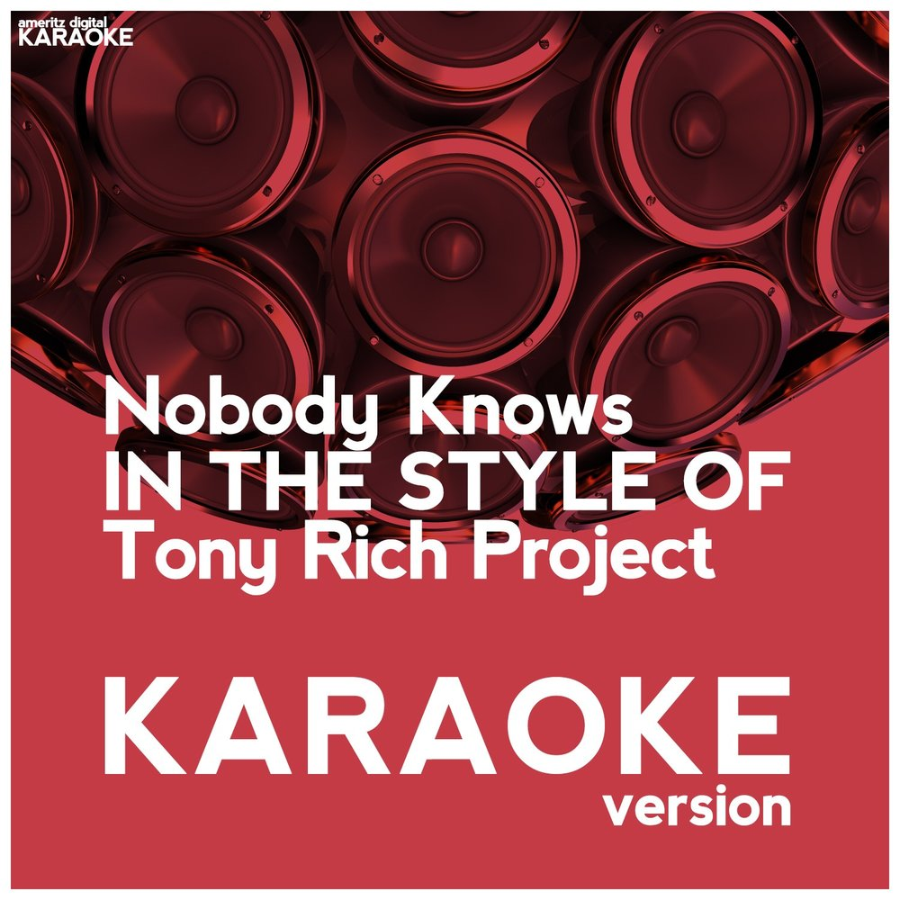 nobody knows tony rich project Nobody knows the best of the tony rich project nobody truly knows the best of his music, unless you've followed his music releases over the last 15 years read more.