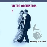 The History of Tango /  Victor Orchestras / Recordings 1928 - 1935, Vol. 2 — Victor Orchestra