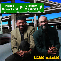 Road Tested — Jimmy McGriff, Hank Crawford