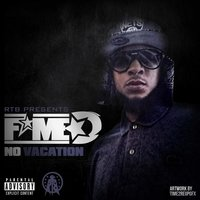 No Vacation — Fame D
