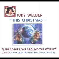 This Christmas (Spread His Love Around The World) — Judy Welden