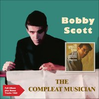 The Compleat Musician — Bobby Scott