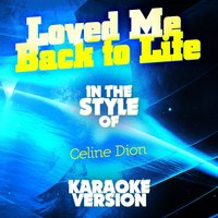 Loved Me Back to Life (In the Style of Celine Dion) - Single — Ameritz Audio Karaoke