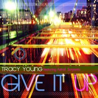 Give It Up (feat. Astrid Suryanto) — Astrid Suryanto, Tracy Young, Joe T. Vanelli