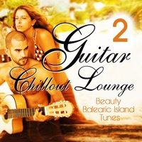 Guitar Chill Out Lounge, Vol. 2 — сборник