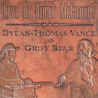 Live at Biddy McGraws — Dylan-Thomas Vance and Griff Bear