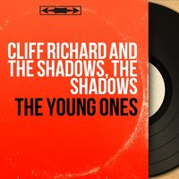 The Young Ones — Cliff Richard, The Shadows, Cliff Richard and the Shadows, The Shadows