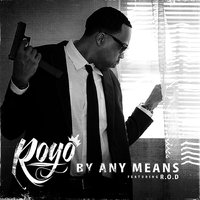 By Any Means - Single — Royo
