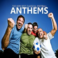 The Very Best Classical Football Anthems — Malcolm Sargent, Рихард Вагнер