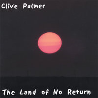 The Land of No Return — Clive Palmer