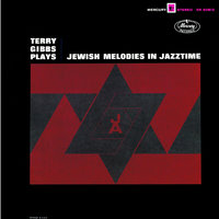 Plays Jewish Melodies in Jazztime — Terry Gibbs