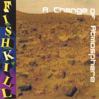 A Change Of Atmosphere — Fishkill