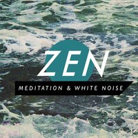 Zen Meditation & White Noise — Zen Meditation and Natural White Noise and New Age Deep Massage