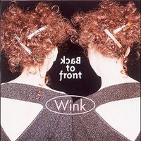 Back to front (Disk 1) — Wink