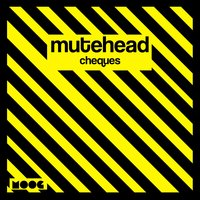 Cheques — Mutehead