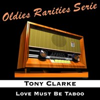 Love Must Be Taboo — Tony Clarke