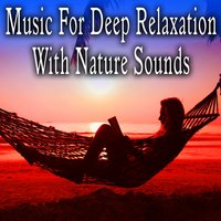 Music for Deep Relaxation — Robin Chill