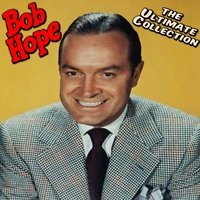The Ultimate Collection — Bob Hope