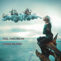 Feel This Dream — Conde Milenio