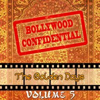 Bollywood Confidential - The Golden Days, Vol. 5 — Mohammed Rafi