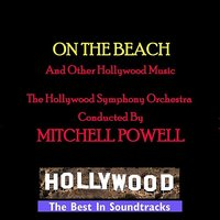 On The Beach & Other Themes — Hollywood Symphony Orchestra