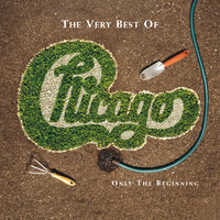 The Very Best Of: Only The Beginning — Chicago