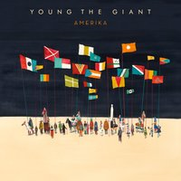 Amerika — Young the Giant