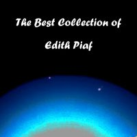 The Best Collection of Edith Piaf — Edith Piaf